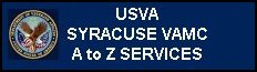 Click to open a Syracuse, New York V A Medical Center Veterans services web page